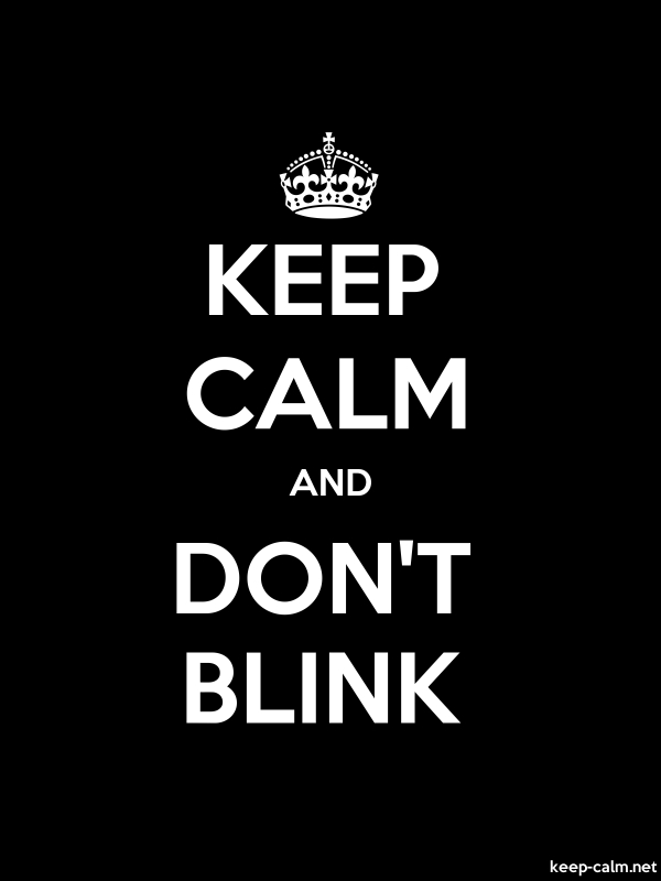 KEEP CALM AND DON'T BLINK - white/black - Default (600x800)