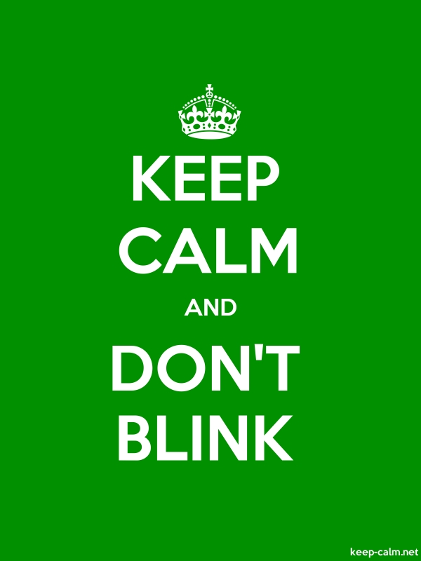 KEEP CALM AND DON'T BLINK - white/green - Default (600x800)