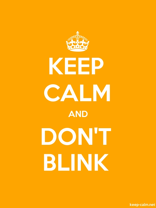 KEEP CALM AND DON'T BLINK - white/orange - Default (600x800)