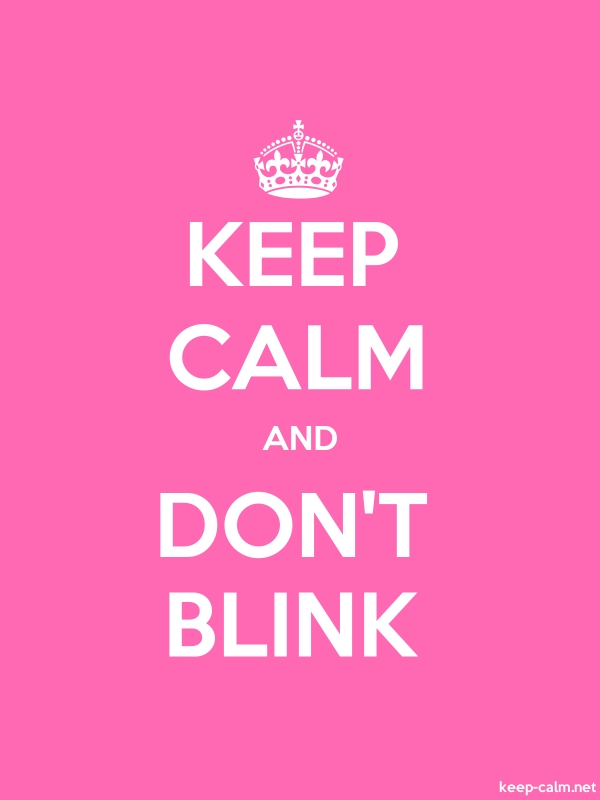 KEEP CALM AND DON'T BLINK - white/pink - Default (600x800)