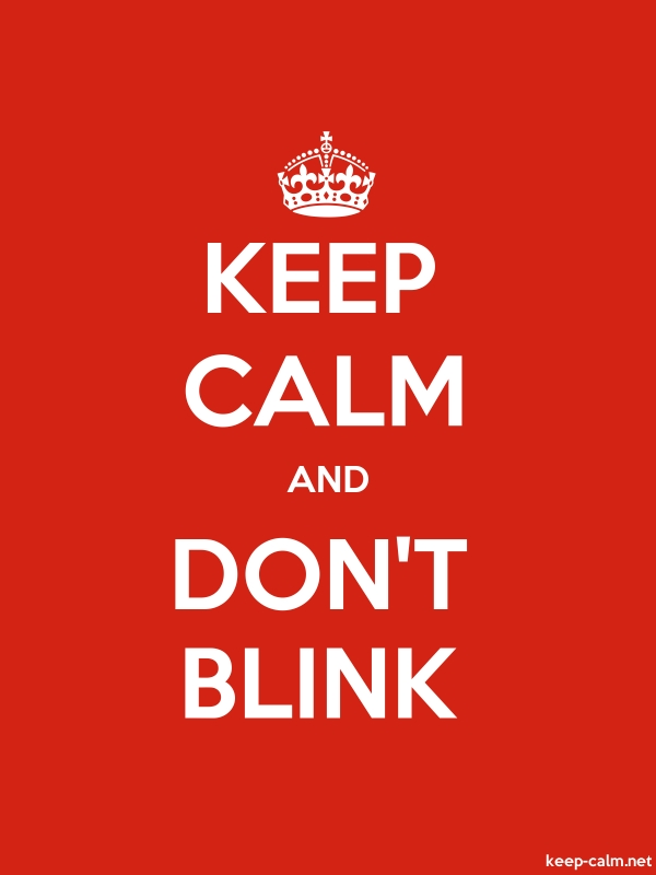 KEEP CALM AND DON'T BLINK - white/red - Default (600x800)