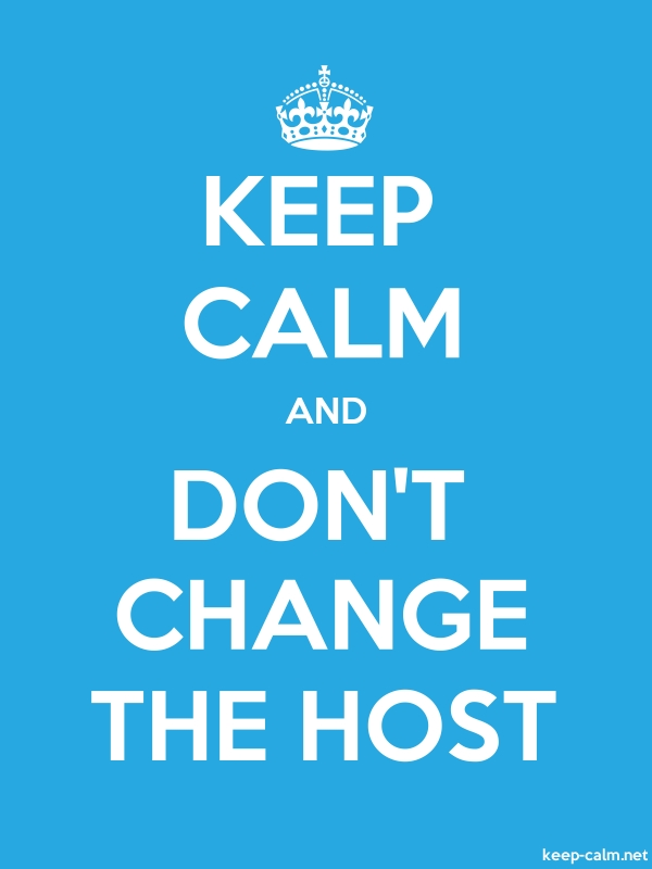 KEEP CALM AND DON'T CHANGE THE HOST - white/blue - Default (600x800)