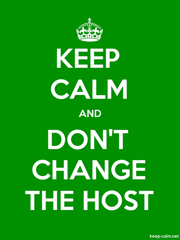 KEEP CALM AND DON'T CHANGE THE HOST - white/green - Default (600x800)
