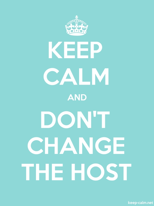 KEEP CALM AND DON'T CHANGE THE HOST - white/lightblue - Default (600x800)