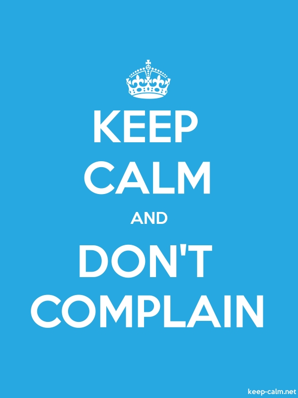 KEEP CALM AND DON'T COMPLAIN - white/blue - Default (600x800)