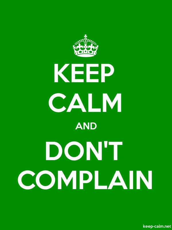 KEEP CALM AND DON'T COMPLAIN - white/green - Default (600x800)