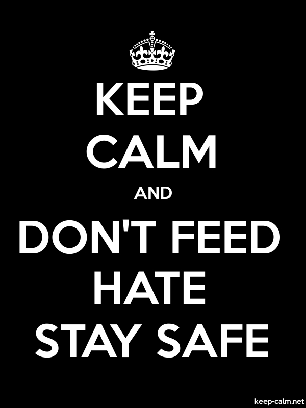 KEEP CALM AND DON'T FEED HATE STAY SAFE - white/black - Default (600x800)