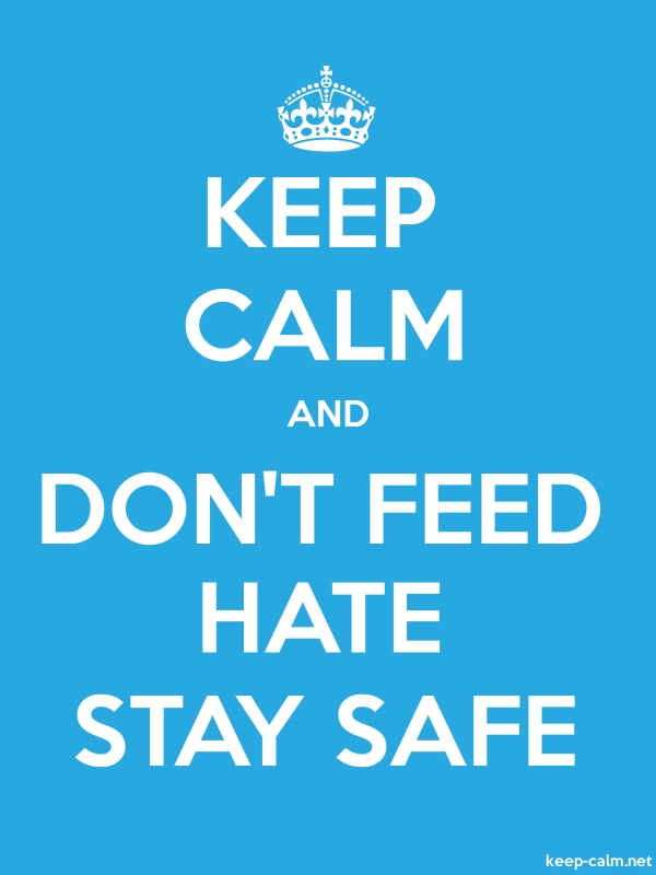 KEEP CALM AND DON'T FEED HATE STAY SAFE - white/blue - Default (600x800)