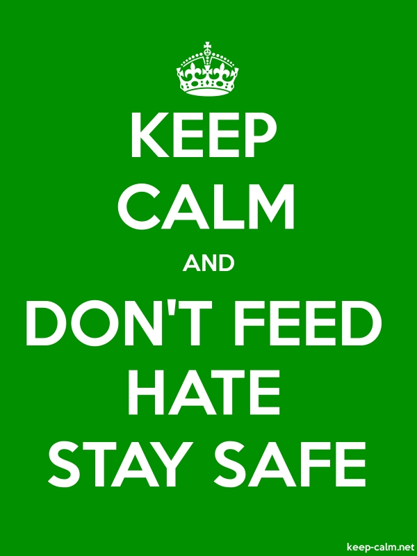 KEEP CALM AND DON'T FEED HATE STAY SAFE - white/green - Default (600x800)