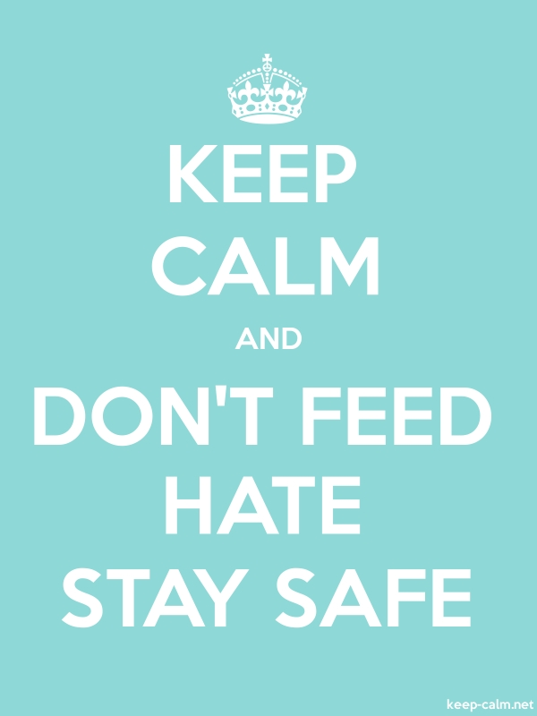 KEEP CALM AND DON'T FEED HATE STAY SAFE - white/lightblue - Default (600x800)