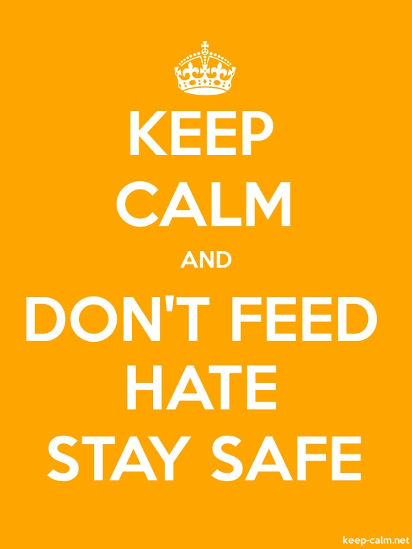 KEEP CALM AND DON'T FEED HATE STAY SAFE - white/orange - Default (600x800)