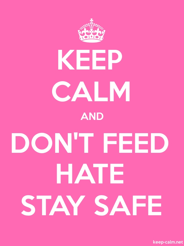 KEEP CALM AND DON'T FEED HATE STAY SAFE - white/pink - Default (600x800)