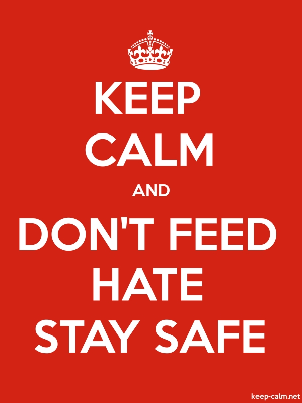 KEEP CALM AND DON'T FEED HATE STAY SAFE - white/red - Default (600x800)