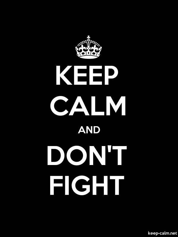 KEEP CALM AND DON'T FIGHT - white/black - Default (600x800)
