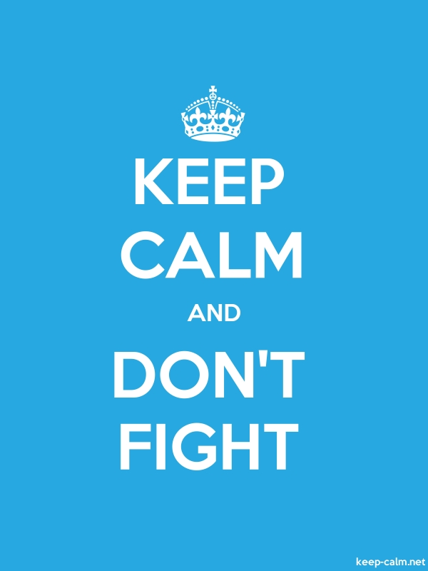KEEP CALM AND DON'T FIGHT - white/blue - Default (600x800)
