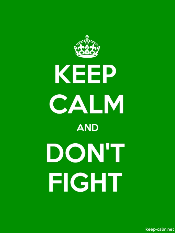 KEEP CALM AND DON'T FIGHT - white/green - Default (600x800)