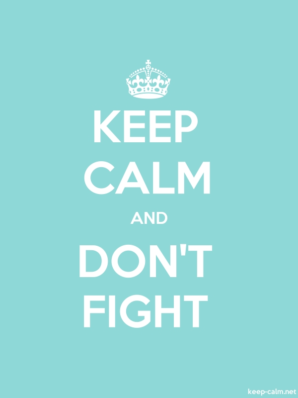 KEEP CALM AND DON'T FIGHT - white/lightblue - Default (600x800)