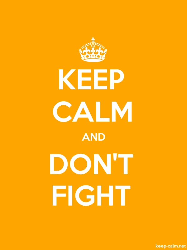 KEEP CALM AND DON'T FIGHT - white/orange - Default (600x800)