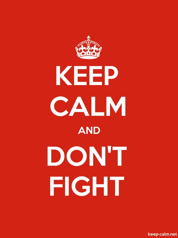 KEEP CALM AND DON'T FIGHT - white/red - Default (600x800)