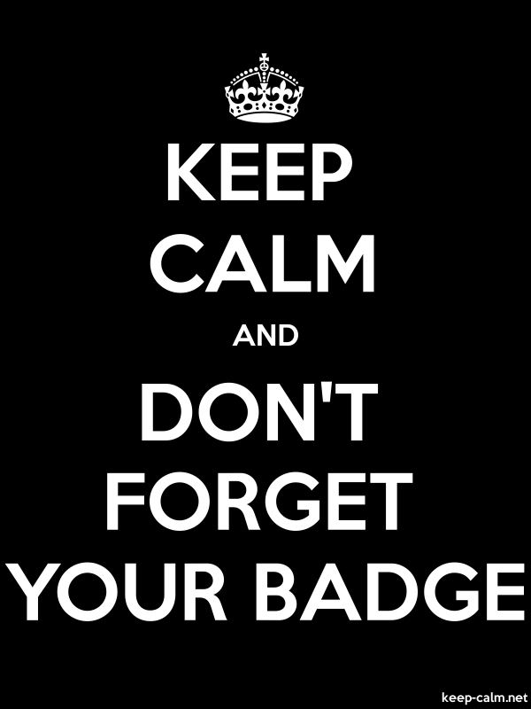 KEEP CALM AND DON'T FORGET YOUR BADGE - white/black - Default (600x800)