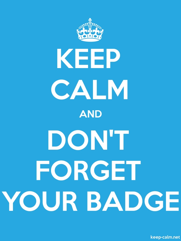 KEEP CALM AND DON'T FORGET YOUR BADGE - white/blue - Default (600x800)
