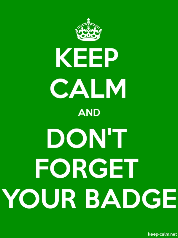 KEEP CALM AND DON'T FORGET YOUR BADGE - white/green - Default (600x800)