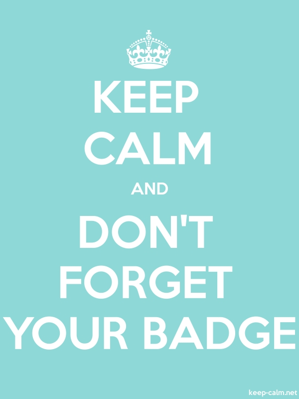 KEEP CALM AND DON'T FORGET YOUR BADGE - white/lightblue - Default (600x800)
