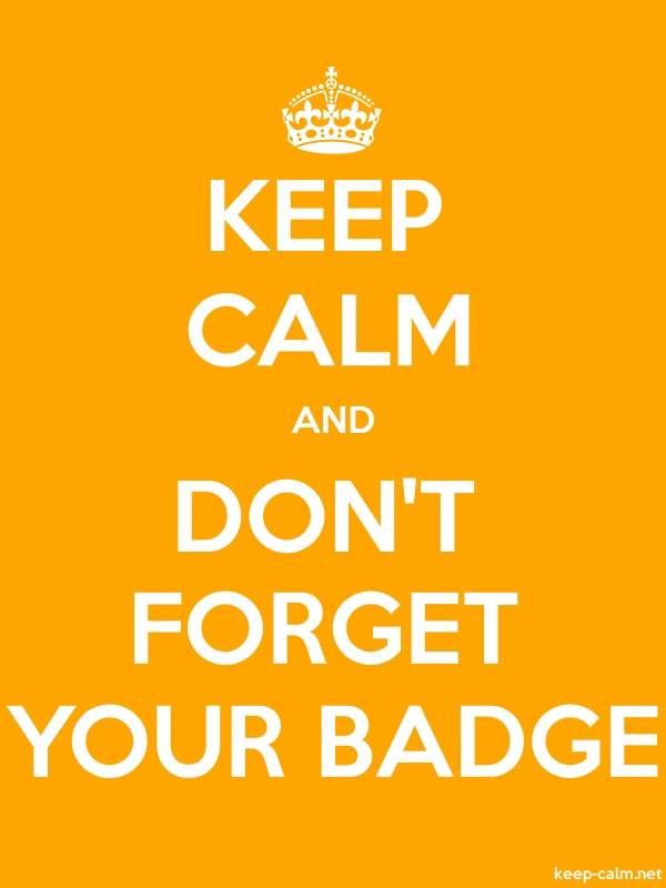 KEEP CALM AND DON'T FORGET YOUR BADGE - white/orange - Default (600x800)