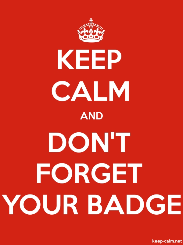 KEEP CALM AND DON'T FORGET YOUR BADGE - white/red - Default (600x800)