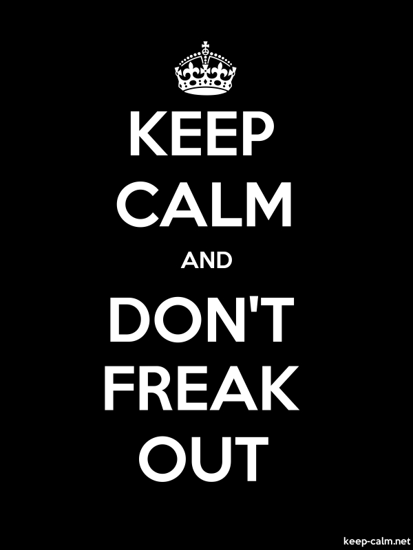 KEEP CALM AND DON'T FREAK OUT - white/black - Default (600x800)