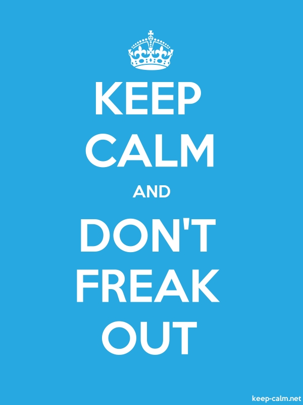 KEEP CALM AND DON'T FREAK OUT - white/blue - Default (600x800)