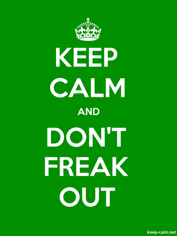 KEEP CALM AND DON'T FREAK OUT - white/green - Default (600x800)