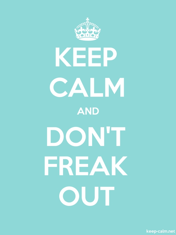 KEEP CALM AND DON'T FREAK OUT - white/lightblue - Default (600x800)