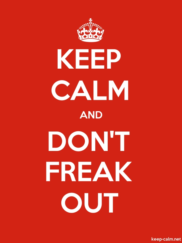 KEEP CALM AND DON'T FREAK OUT - white/red - Default (600x800)