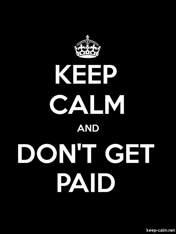 KEEP CALM AND DON'T GET PAID - white/black - Default (600x800)