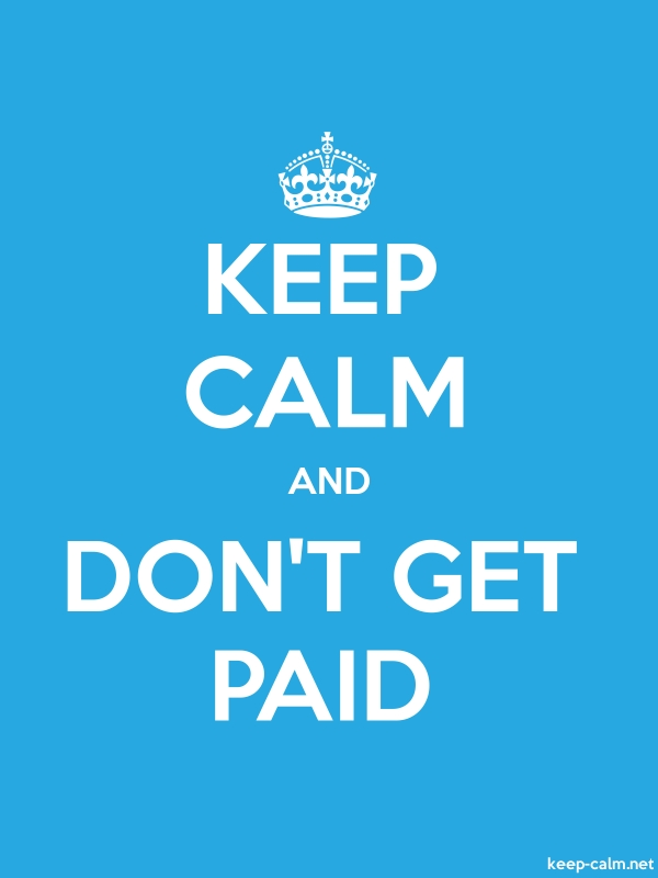 KEEP CALM AND DON'T GET PAID - white/blue - Default (600x800)