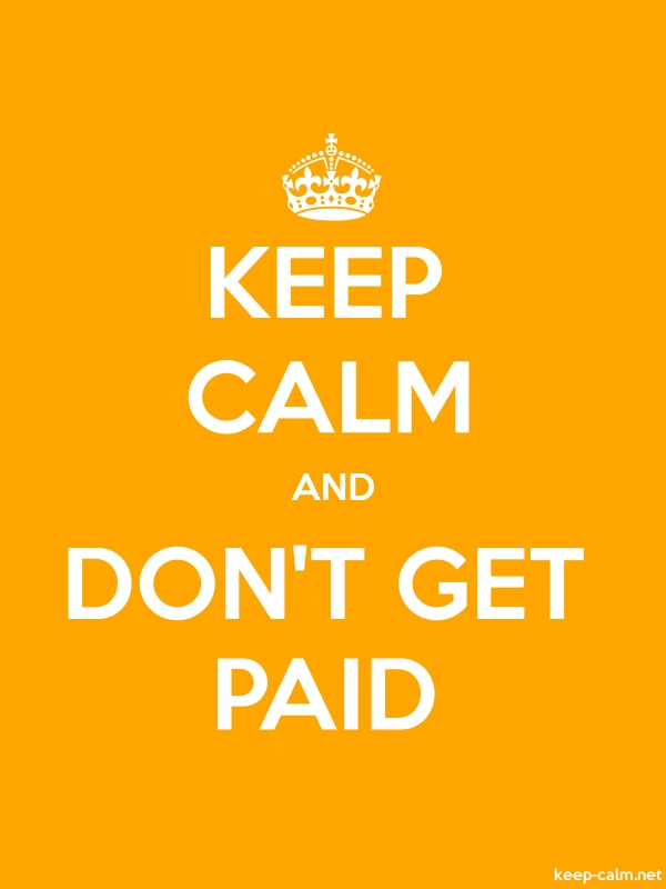 KEEP CALM AND DON'T GET PAID - white/orange - Default (600x800)