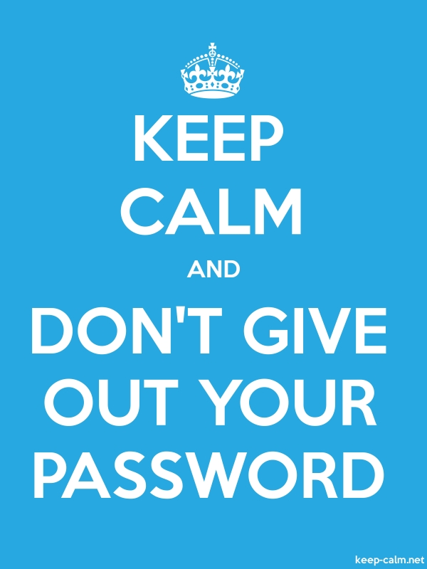 KEEP CALM AND DON'T GIVE OUT YOUR PASSWORD - white/blue - Default (600x800)