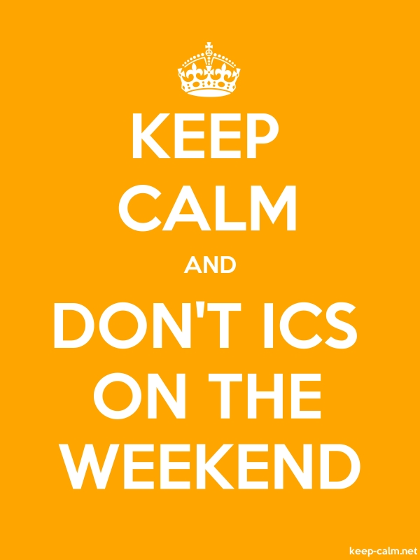 KEEP CALM AND DON'T ICS ON THE WEEKEND - white/orange - Default (600x800)