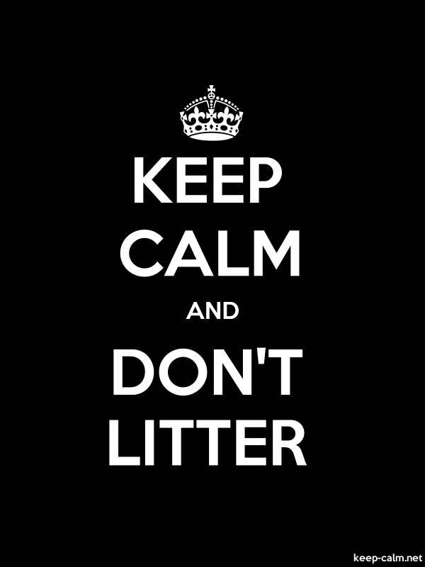 KEEP CALM AND DON'T LITTER - white/black - Default (600x800)