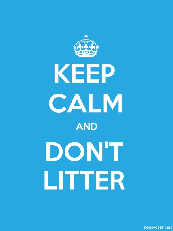 KEEP CALM AND DON'T LITTER - white/blue - Default (600x800)