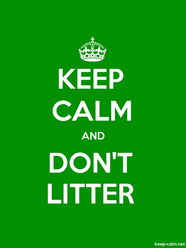 KEEP CALM AND DON'T LITTER - white/green - Default (600x800)