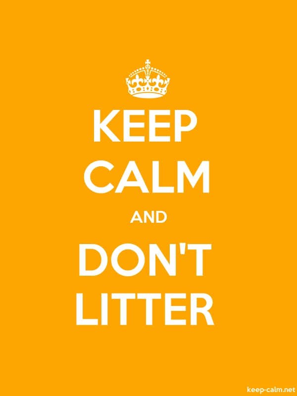 KEEP CALM AND DON'T LITTER - white/orange - Default (600x800)