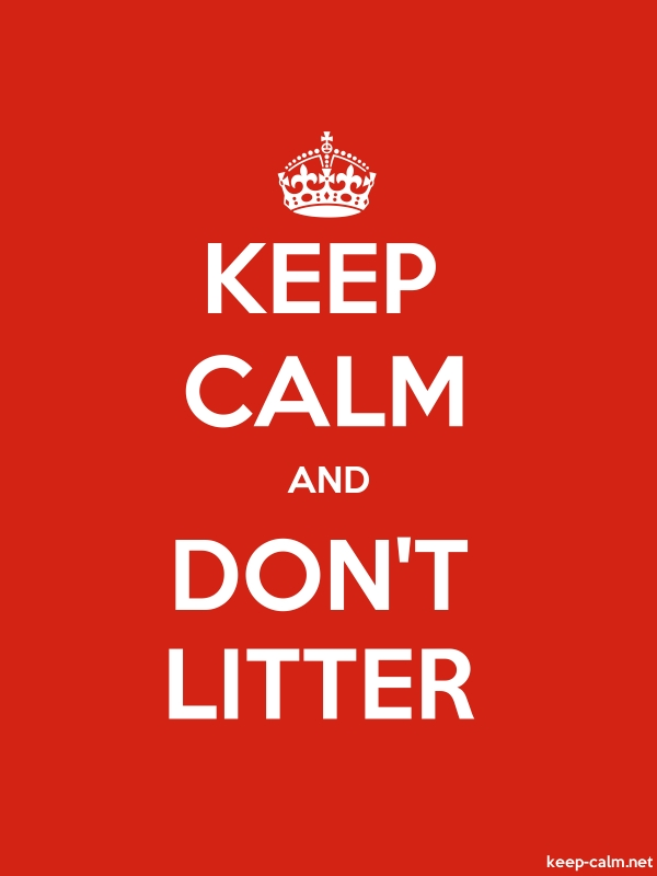 KEEP CALM AND DON'T LITTER - white/red - Default (600x800)