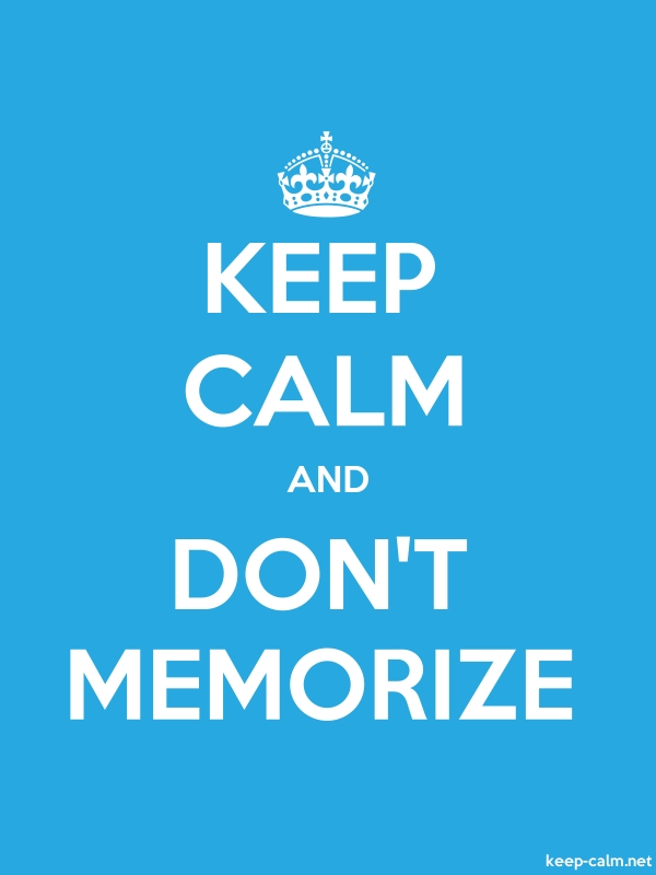 KEEP CALM AND DON'T MEMORIZE - white/blue - Default (600x800)