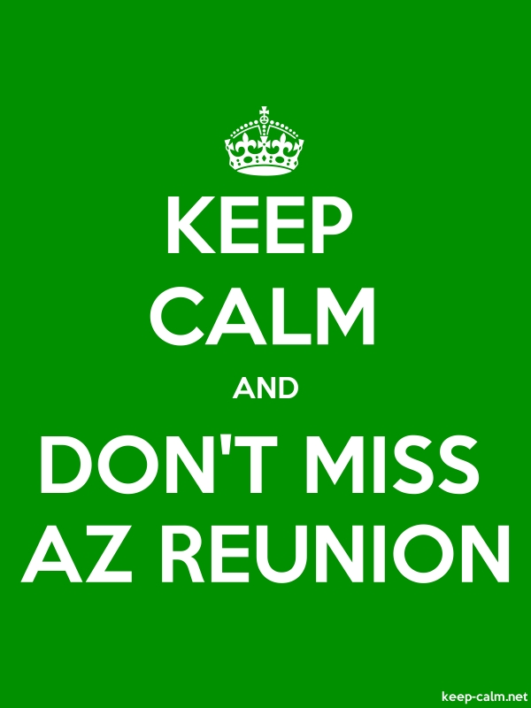 KEEP CALM AND DON'T MISS AZ REUNION - white/green - Default (600x800)