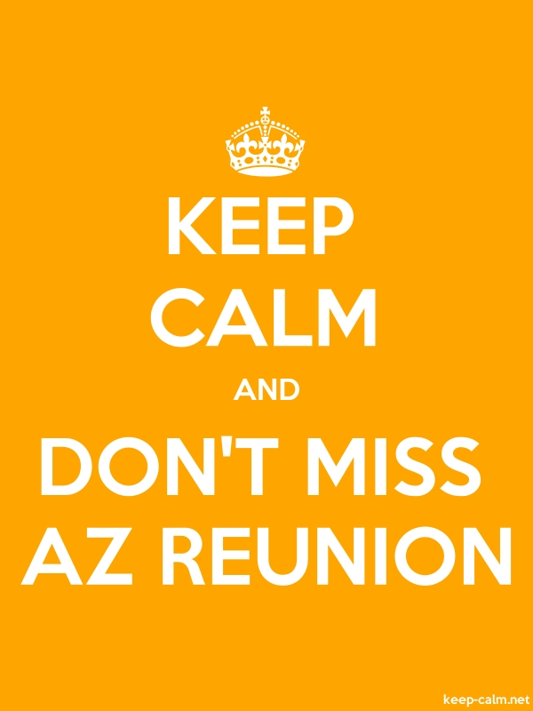 KEEP CALM AND DON'T MISS AZ REUNION - white/orange - Default (600x800)