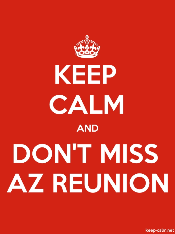 KEEP CALM AND DON'T MISS AZ REUNION - white/red - Default (600x800)