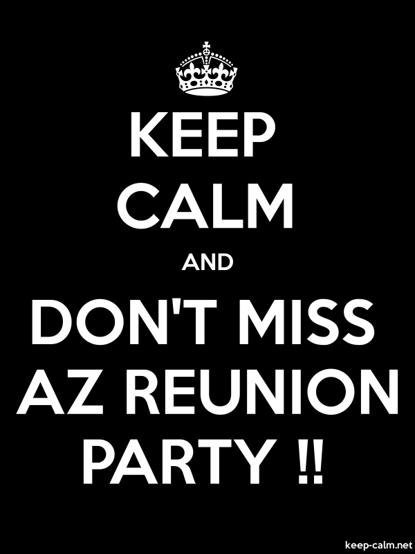 KEEP CALM AND DON'T MISS AZ REUNION PARTY !! - white/black - Default (600x800)