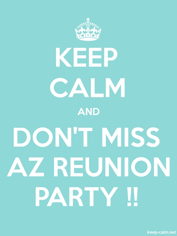 KEEP CALM AND DON'T MISS AZ REUNION PARTY !! - white/lightblue - Default (600x800)